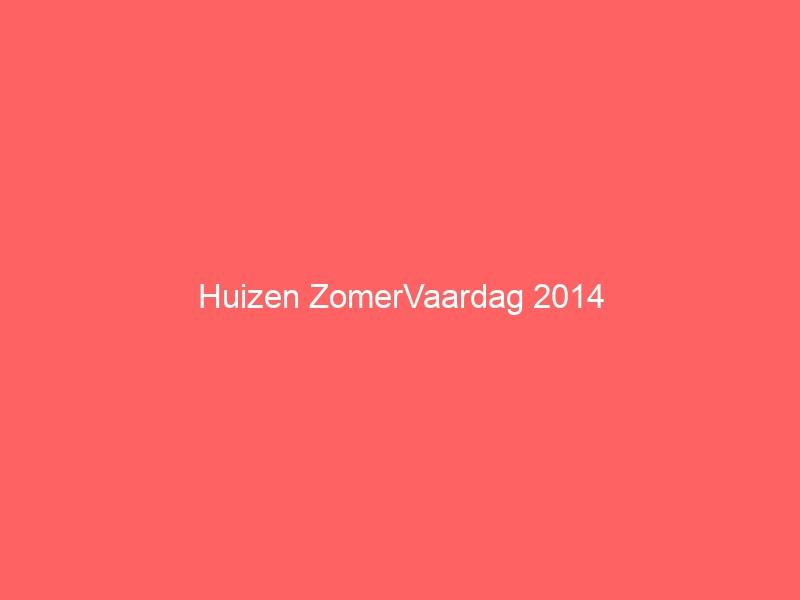 Huizen ZomerVaardag 2014